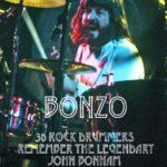Greg Prato: BONZO: 30 Rock Drummers Remember the Legendary John Bonham